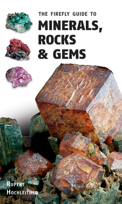 The Firefly Guide to Minerals, Rocks and Gems Cover Image