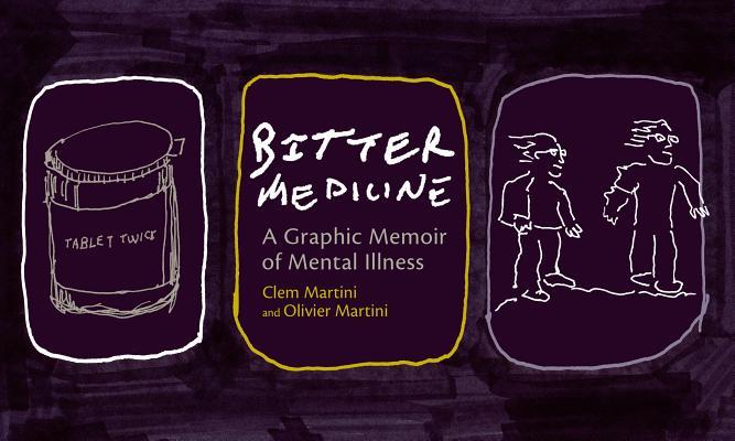 Bitter Medicine: A Graphic Memoir of Mental Illness Cover Image