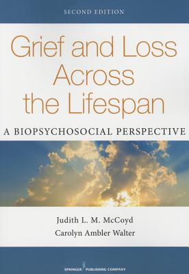 Grief and Loss Across the Lifespan: A Biopsychosocial Perspective Cover Image