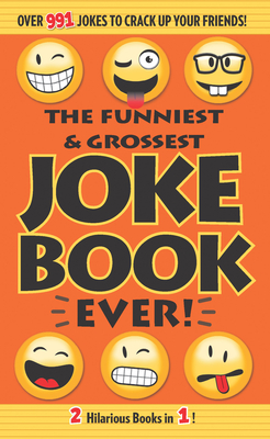 The Funniest & Grossest Joke Book Ever! Cover Image
