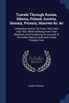 Cover for Travels Through Russia, Siberia, Poland, Austria, Saxony, Prussia, Hanover &C. &C