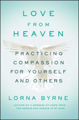 Love From Heaven: Practicing Compassion for Yourself and Others Cover Image