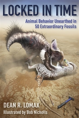 Locked in Time: Animal Behavior Unearthed in 50 Extraordinary Fossils Cover Image