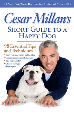Cesar Millan's Short Guide to a Happy Dog Cover