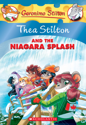 Thea Stilton and the Niagara Splash (Thea Stilton #27): A Geronimo Stilton Adventure Cover Image