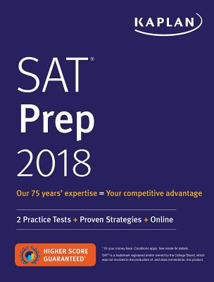 SAT Prep 2018: 2 Practice Tests + Proven Strategies + Online (Kaplan Test Prep) Cover Image