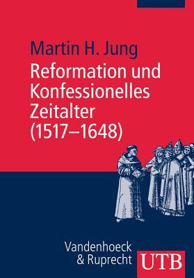 Reformation Und Konfessionelles Zeitalter (1517-1648) Cover Image