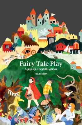 Fairy Tale Play: A pop-up storytelling book Cover Image