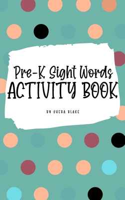 Pre-K Sight Words Tracing Activity Book for Children (6x9 Hardcover Puzzle Book / Activity Book) Cover Image