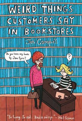 Weird Things Customers Say in Bookstores Cover