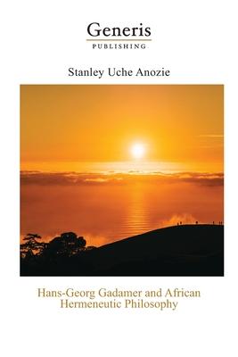 Hans-Georg Gadamer and African Hermeneutic Philosophy Cover Image