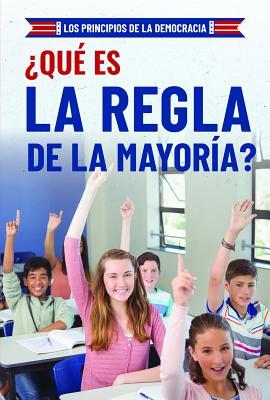 ¿qué Es La Regla de la Mayoría? (What Is Majority Rule?) Cover Image