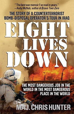 Eight Lives Down: The Most Dangerous Job in the World in the Most Dangerous Place in the World Cover Image