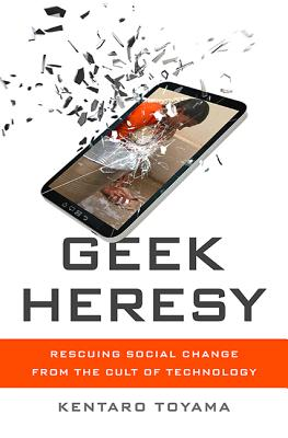 Geek Heresy: Rescuing Social Change from the Cult of Technology Cover Image