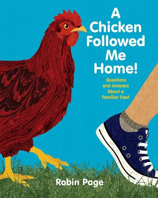 A Chicken Followed Me Home!: Questions and Answers about a Familiar Fowl Cover Image