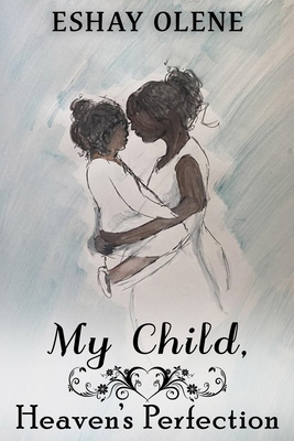 My Child, Heaven's Perfection Cover Image