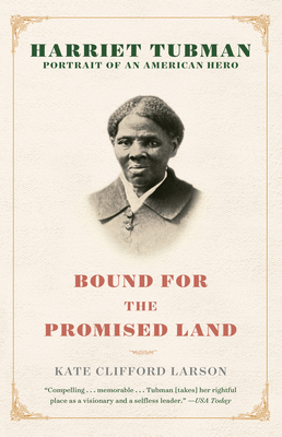Bound for the Promised Land: Harriet Tubman: Portrait of an American Hero Cover Image