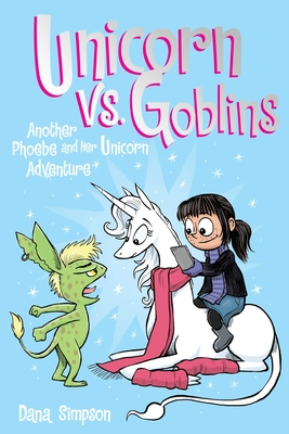 Unicorn vs. Goblins (Phoebe and Her Unicorn Series Book 3): Another Phoebe and Her Unicorn Adventure Cover Image