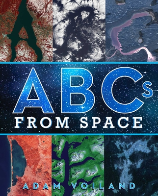 ABC from Space by Adam Voiland