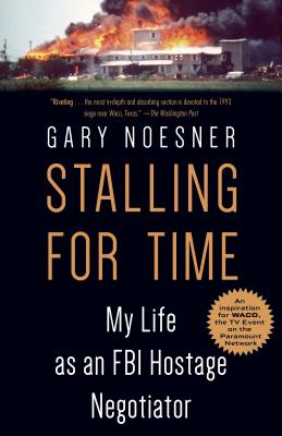 Stalling for Time: My Life as an FBI Hostage Negotiator Cover Image