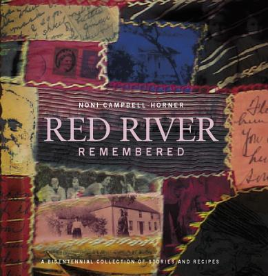 Red River Remembered: A Bicentennial Collection of Stories and Recipes Cover Image
