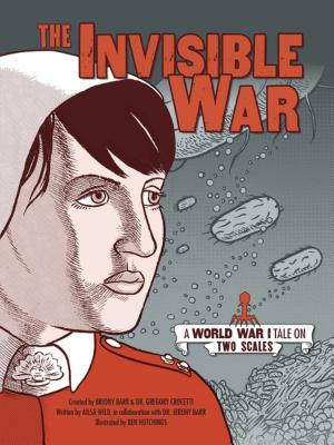 The Invisible War: A World War I Tale on Two Scales Cover Image