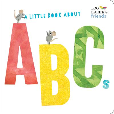 A Little Book About ABCs (Leo Lionni's Friends) Cover Image