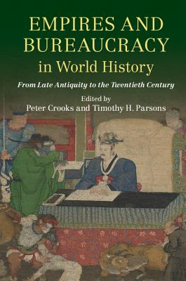 Empires and Bureaucracy in World History: From Late Antiquity to the Twentieth Century Cover Image