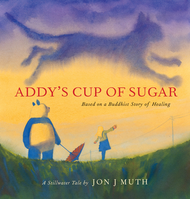 Addy's Cup of Sugar: (Based on a Buddhist story of healing)