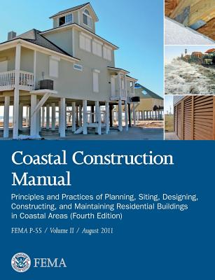 Coastal Construction Manual Volume 2: Principles and Practices of Planning, Siting, Designing, Constructing, and Maintaining Residential Buildings in Cover Image