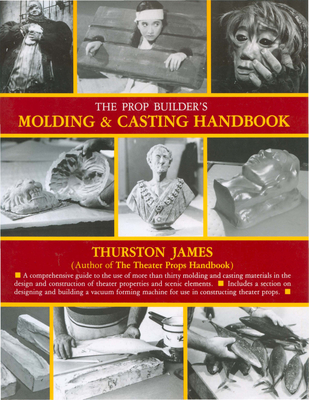 The Prop Builder's Molding & Casting Handbook Cover Image