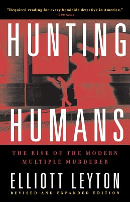 Hunting Humans: The Rise of the Modern Multiple Murderer Cover Image
