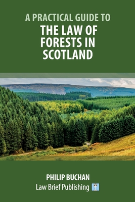 A Practical Guide to the Law of Forests in Scotland Cover Image