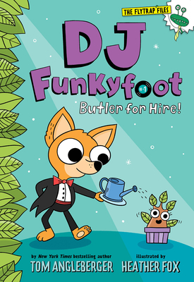DJ Funkyfoot: Butler for Hire! (DJ Funkyfoot #1) (The Flytrap Files) Cover Image