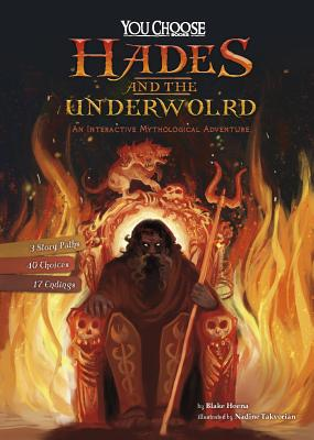 Hades and the Underworld: An Interactive Mythological Adventure (You Choose: Ancient Greek Myths) Cover Image