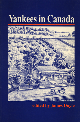 Yankees in Canada: A Collection of Nineteenth-Century Travel Narratives Cover Image