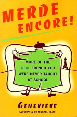 Merde Encore!: More of the Real French You Were Never Taught at School (Sexy Slang Series) Cover Image