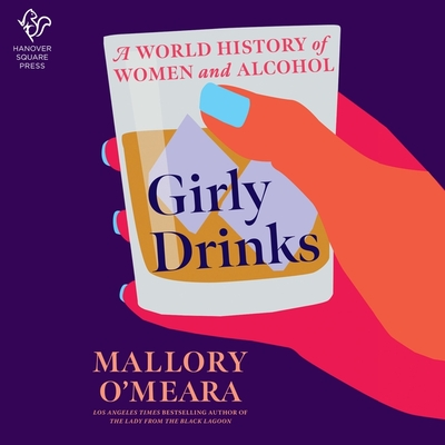 Girly Drinks: A Women's History of Drinking Through the Ages Cover Image
