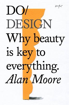 Do Design: Why Beauty is Key to Everything. Cover Image