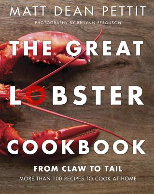 The Great Lobster Cookbook: More than 100 Recipes to Cook at Home Cover Image