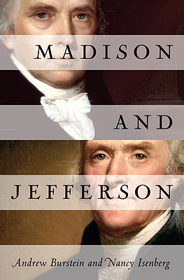 MADISON AND JEFFERSON by Andrew Burstein & Nancy Isenberg