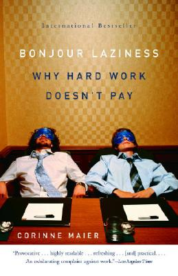 Bonjour Laziness: Why Hard Work Doesn't Pay Cover Image