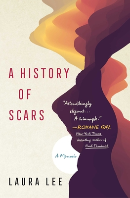 A History of Scars: A Memoir cover