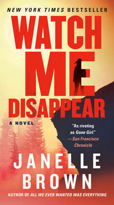 Watch Me Disappear: A Novel Cover Image