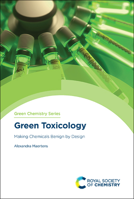 Green Toxicology: Making Chemicals Benign by Design Cover Image