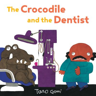 The Crocodile and the Dentist: (Illustrated Book for Children and Adults, Humor, Coping with Anxiety) Cover Image