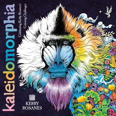 Kaleidomorphia: Celebrating Kerby Rosanes's Coloring Challenges Cover Image