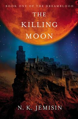 The Killing Moon (Dreamblood #1) Cover Image