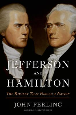 Jefferson and Hamilton: The Rivalry That Forged a Nation Cover Image
