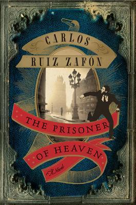 The Prisoner of Heaven (Hardcover) By Carlos Ruiz Zafon, Lucia Graves